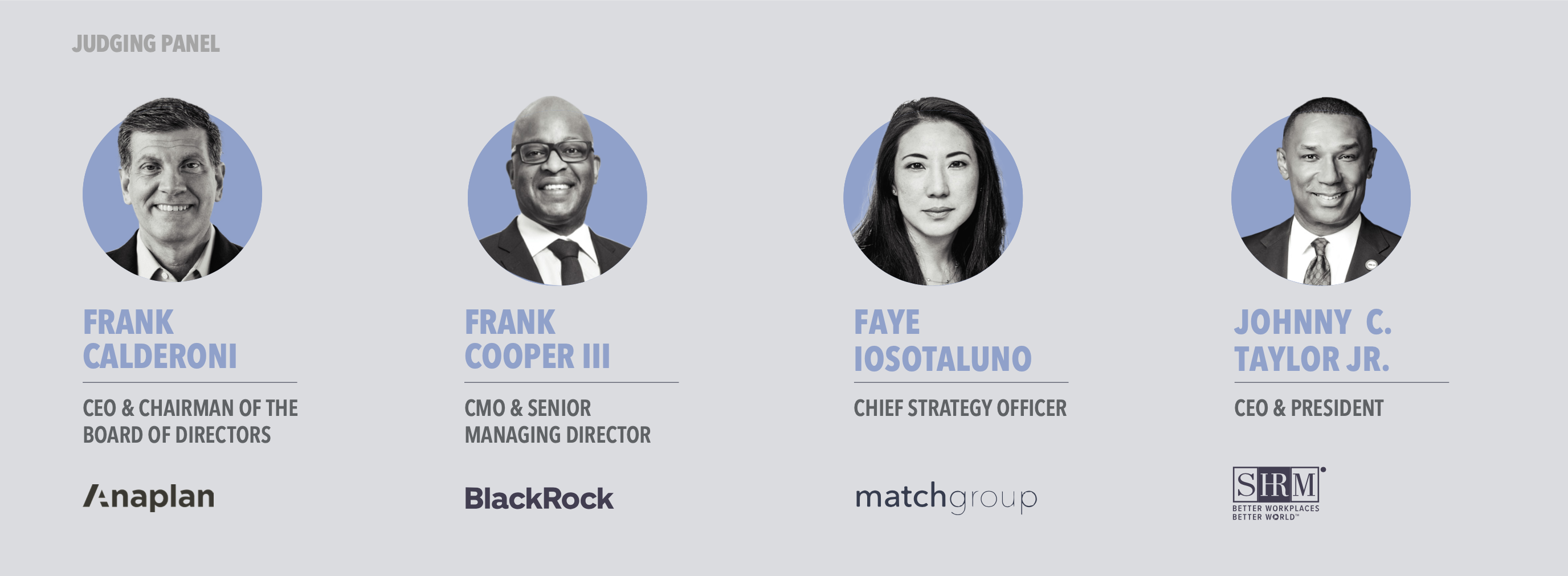 DS4A / Empowerment: Judging Panel includes Frank Calderoni, CEO & Chairman Of The Board Of Directors, Anaplan, Frank Cooper III, CMO & Senior Managing Director, Blackrock, Faye Iosotaluno, Chief Strategy Officer, Match Group, Johnny C. Taylor Jr., CEO & President, SHRM