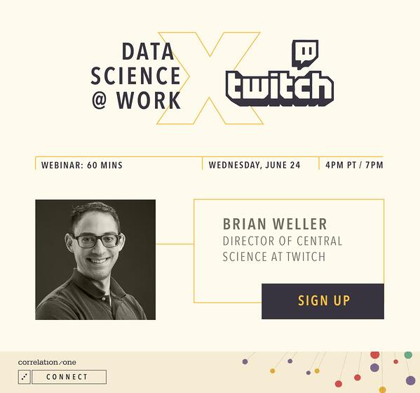Correlation One Data Science at Work with Twitch, Brain Weller, Director of Central Science at Twitch