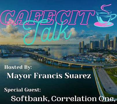 Data Science training and hiring for government:Cafecito Talk with Mayor of Miami, Francis Suarez
